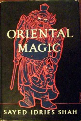 Sayed Idries Shah - Oriental Magic