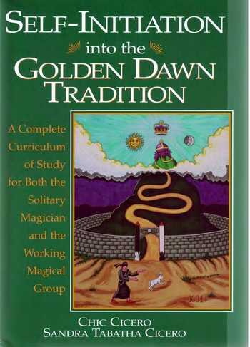 Chic Cicero - Self-Initiation into the Golden Dawn Tradition