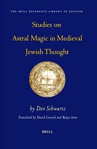 D. Schwartz - Studies on Astral Magic in Medieval Jewish Thought