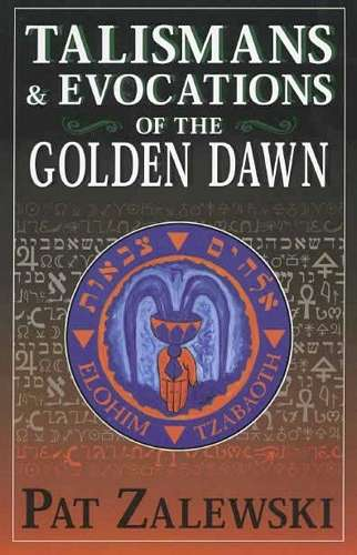 Pat Zalewski - Talismans & Evocations of the Golden Dawn