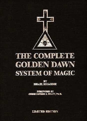 Israel Regardie - The Complete Golden Dawn System of Magic