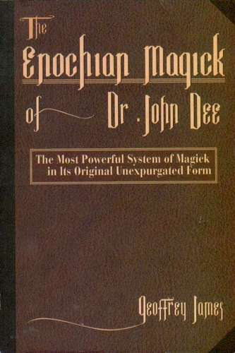 Geoffrey James - The Enochian Magick of Dr. John Dee