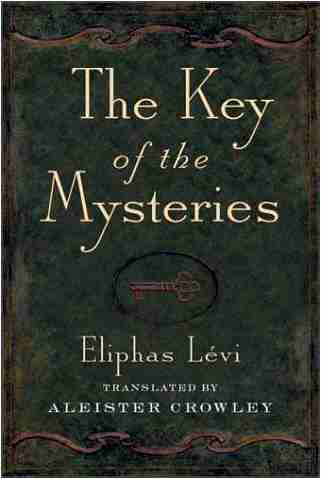 Eliphas Levi - The Key of the Mysteries