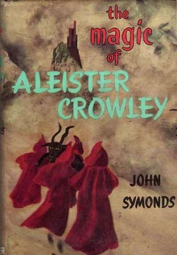 John Symonds - The Magic of Aleister Crowley