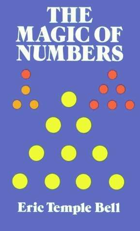 Eric Temple Bell - The Magic of Numbers