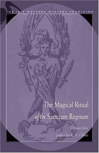 Eliphas Levi - The Magical Ritual of the Sanctum Regnum