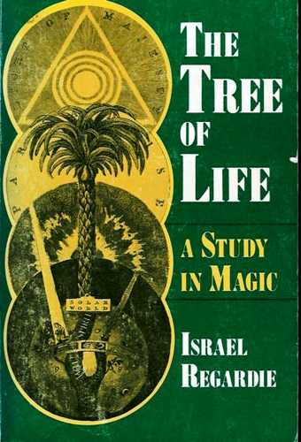 Israel Regardie - The Tree of Life - A Study in Magic