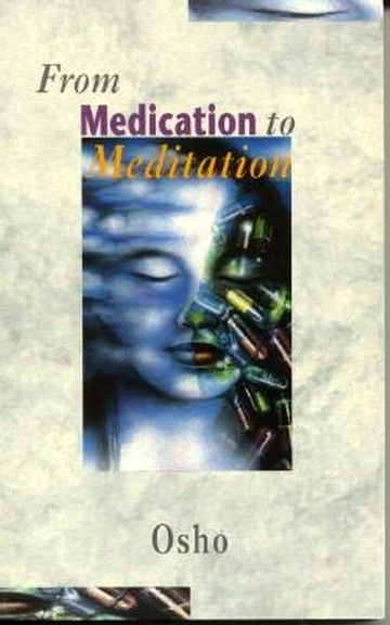 Osho Rajneesh - From Medication to Meditation