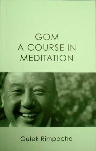 Gelek Rimpoche - GOM - A Course in Meditation
