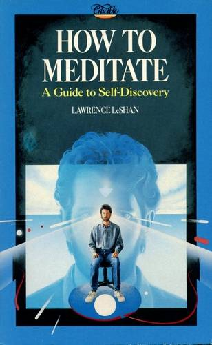 Lawrence LeShan - How to Meditate
