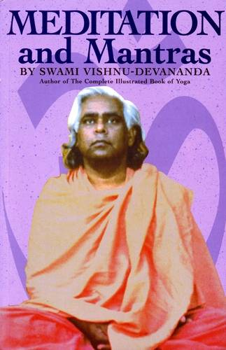 Swami Vishnu-Devananda - Meditation and Mantras