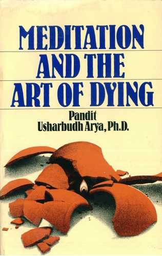 Usharbudh Arya - Meditation and the Art of Dying
