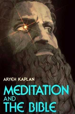 Aryeh Kaplan - Meditation and the Bible