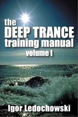 Igor Ledochowski - The Deep Trance Training Manual
