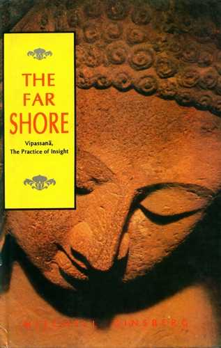 M. Ginsberg - The Far Shore - Vipassana, The Practice of Insight