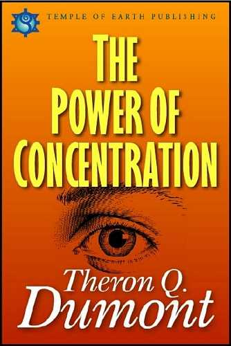 Theron Q. Dumont - The Power of Concentration