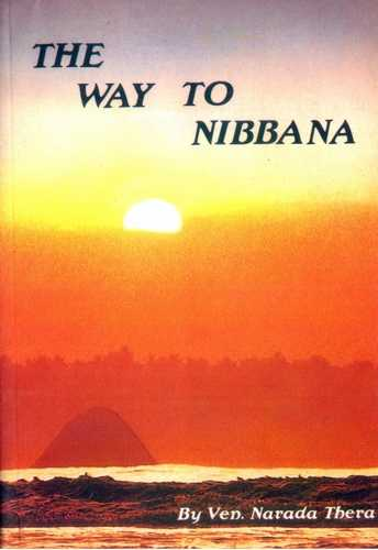 Narada Thera - The Way to Nibbana