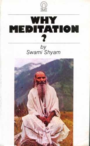 Swami Shyam - Why Meditation?