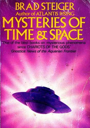 Brad Steiger - Mysteries of Time & Space