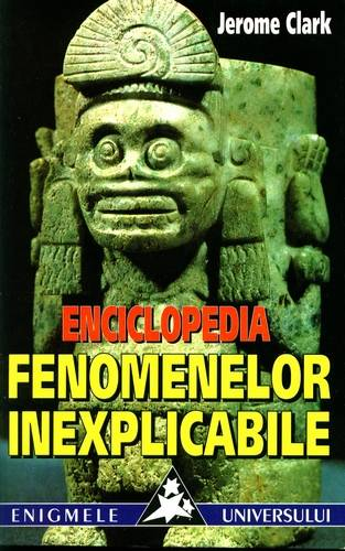 Jerome Clark - Enciclopedia fenomenelor inexplicabile