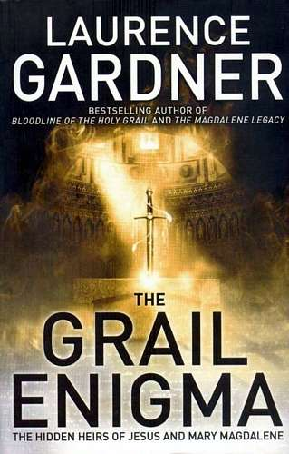 Laurence Gardner - The Grail Enigma