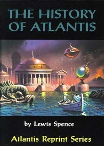 Lewis Spence - The History of Atlantis