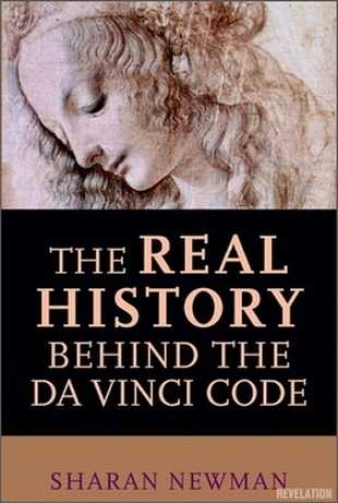 Sharan Newman - The Real History behind the Da Vinci Cdde