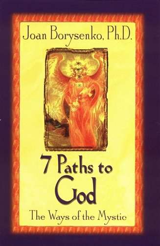 Joan Borysenko - 7 Paths to God - The Ways of the Mystic