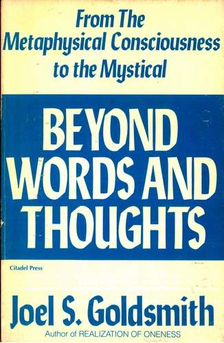 Joel S. Goldsmith - Beyond Words and Thoughts
