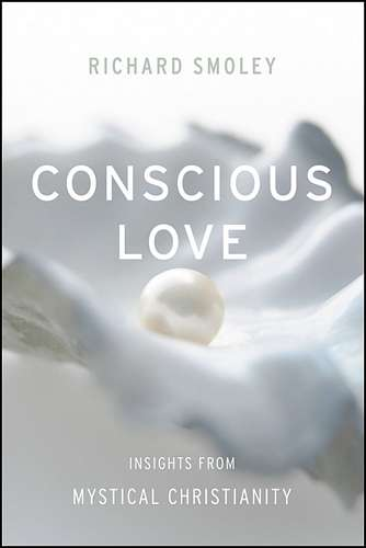Richard Smoley - Conscious Love