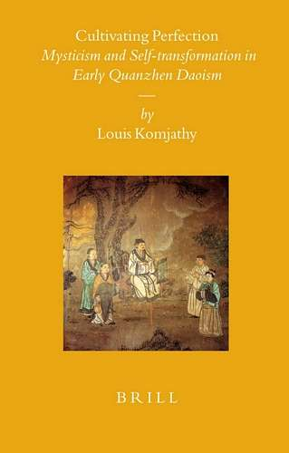 Louis Komjathy - Cultivating Perfection