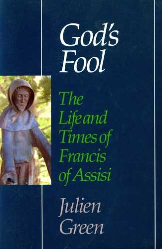 J. Green - God's Fool - The Life and Times of Francis of Assisi