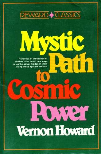 Vernon Howard - Mystic Path to Cosmic Power