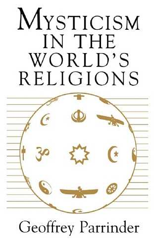 Geoffrey Parrinder - Mysticism in the World's Religions