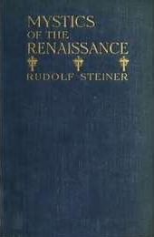 Rudolf Steiner - Mystics of the Renaissance