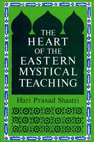 Hari Prasad Shastri - The Heart of the Eastern Mystical Teaching