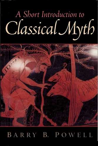 Barry Powell - A Short Intorduction to Classical Myth