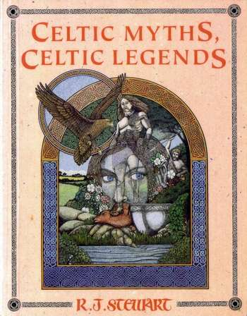 R.J. Stewart - Celtic Myths, Celtic Legends