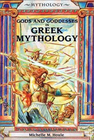 M. Houlle - Gods and Goddesses in Ancient Greek Mytology