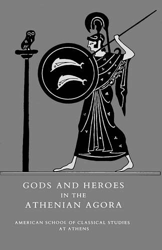 A.S.C.S.A - Gods and Heroes in the Athenian Agora