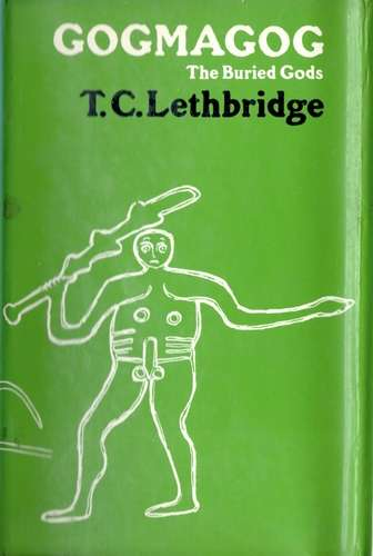 T.C. Lethbridge - Gogmagog - The Buried Gods