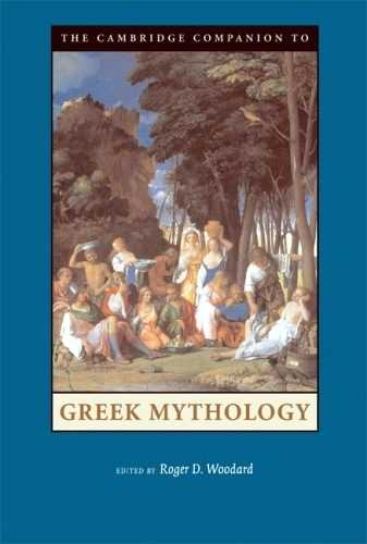 R. Woodard - The Cambridge Companion to Greek Mythology