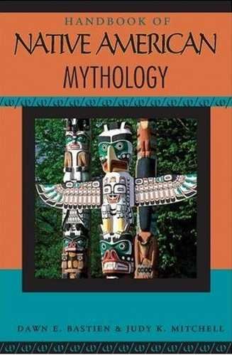 Dawn Bastien - Handbook of Native American Mythology