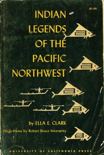 Ella Clark - Indian Legends of the Pacific Northwest