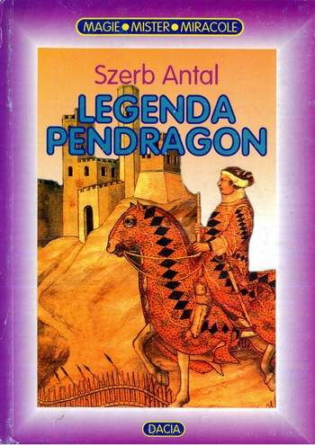 Szerb Antal - Legenda Pendragon