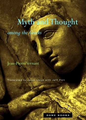 Jean-Pierre Vernant - Myth and Thought among the Greeks