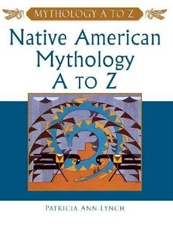 Patricia Ann Lynch - Native American Mythology A to Z