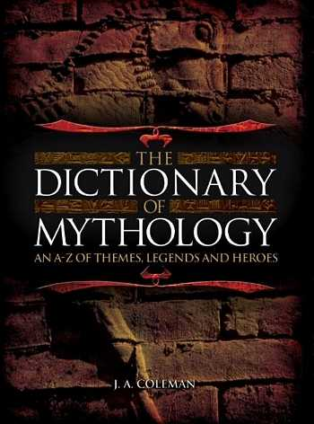 J.A. Coleman - The Dictionary of Mythology