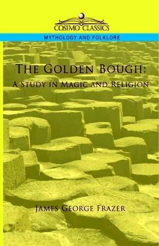 James Frazer - The Golden Bough - A Study in Magic and Religion
