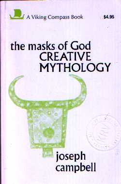 Joseph Campbell - The Masks of God: Creative Mythology